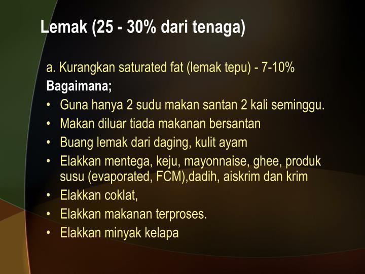 Lemak (25 - 30% dari tenaga)