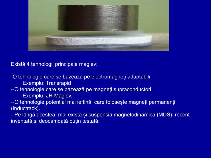 Există 4 tehnologii principale maglev: