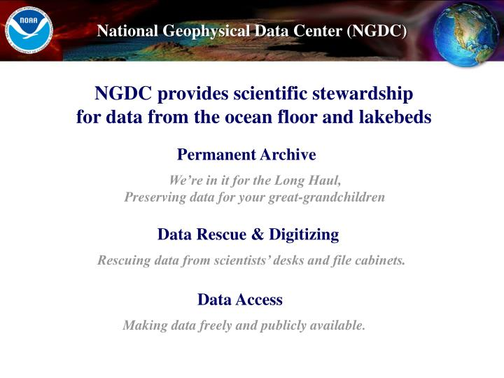 NGDC provides scientific stewardship