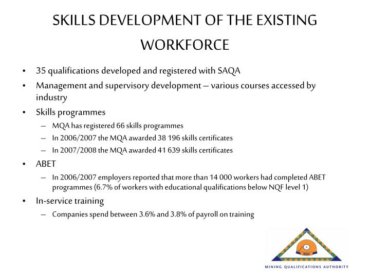 SKILLS DEVELOPMENT OF THE EXISTING WORKFORCE
