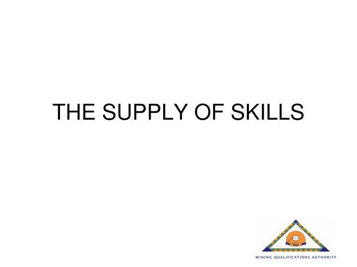 THE SUPPLY OF SKILLS