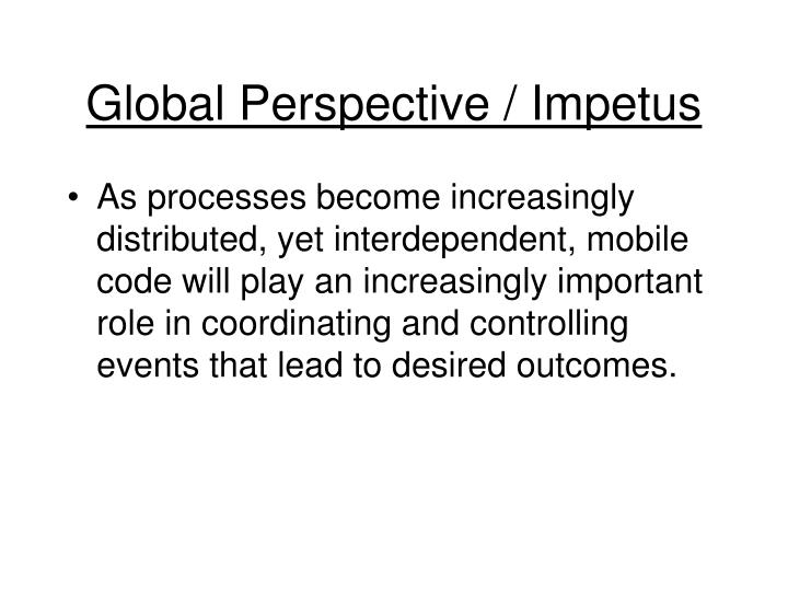 Global Perspective / Impetus
