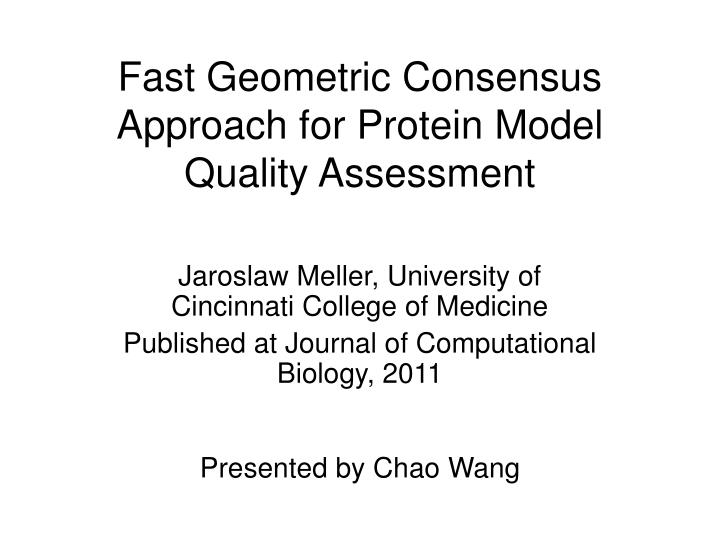 Fast geometric consensus approach for protein model quality assessment