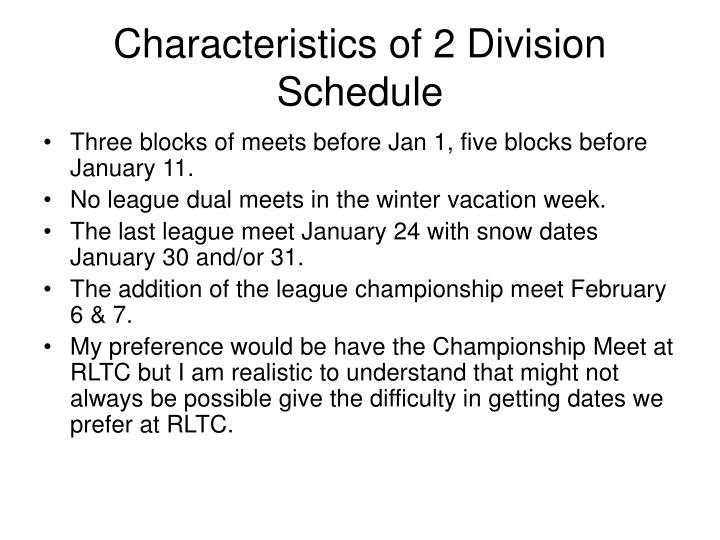 Characteristics of 2 Division Schedule