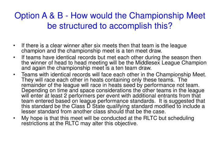 Option A & B - How would the Championship Meet be structured to accomplish this?
