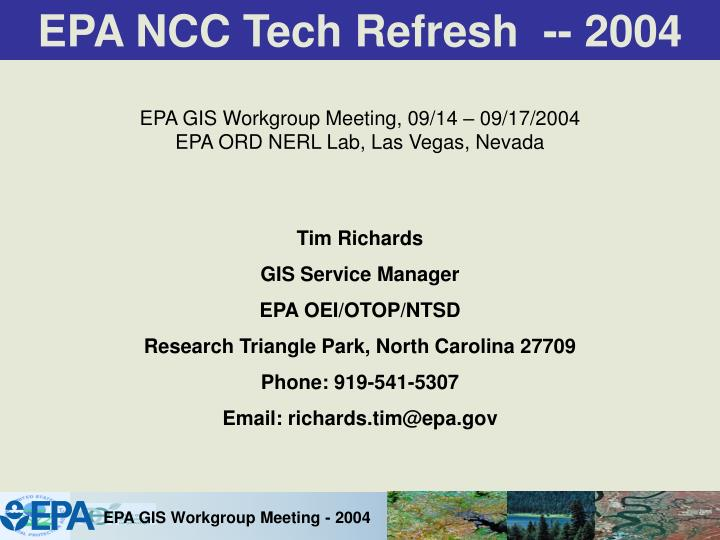 EPA NCC Tech Refresh  -- 2004