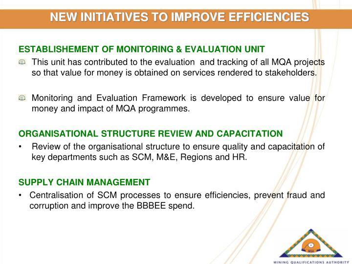 NEW INITIATIVES TO IMPROVE EFFICIENCIES