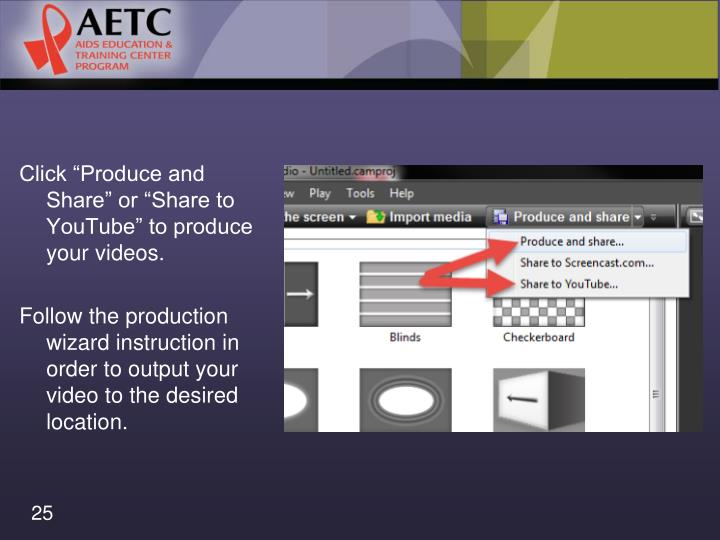 """Click """"Produce and Share"""" or """"Share to YouTube"""" to produce your videos."""