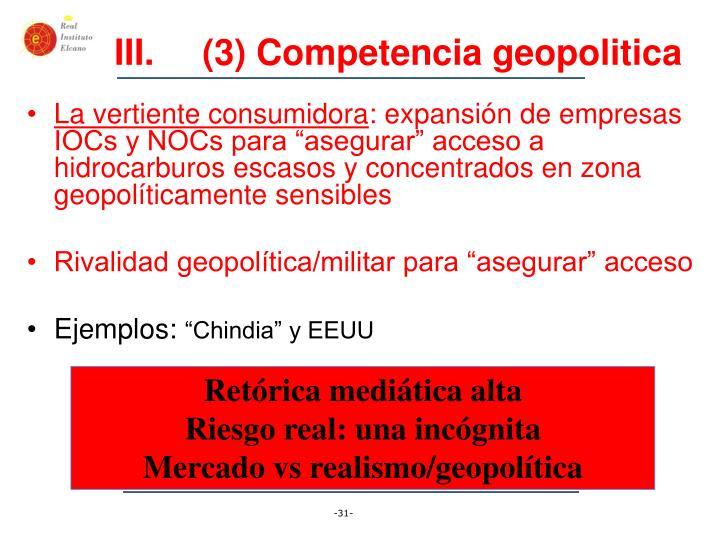 (3) Competencia geopolitica