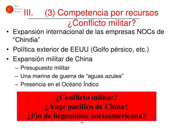 (3) Competencia por recursos