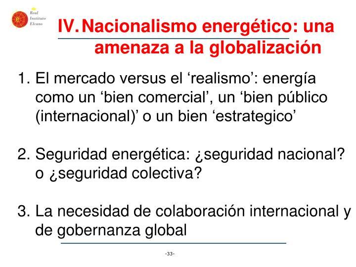 Nacionalismo energético: una amenaza a la globalización