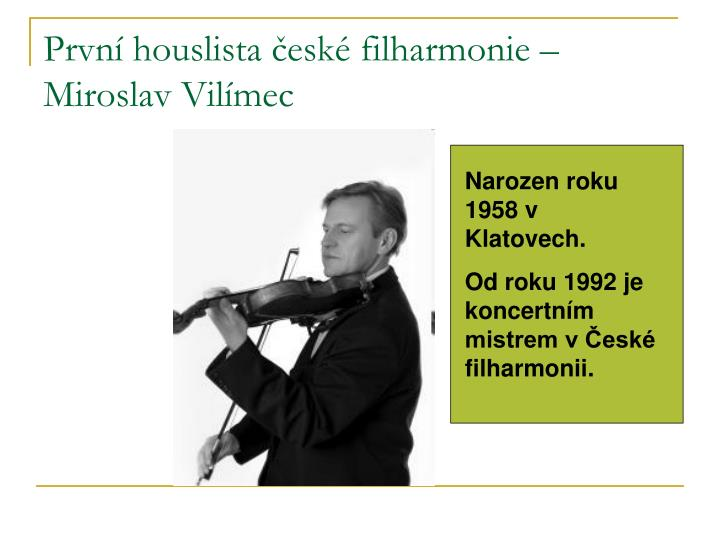 První houslista české filharmonie – Miroslav Vilímec