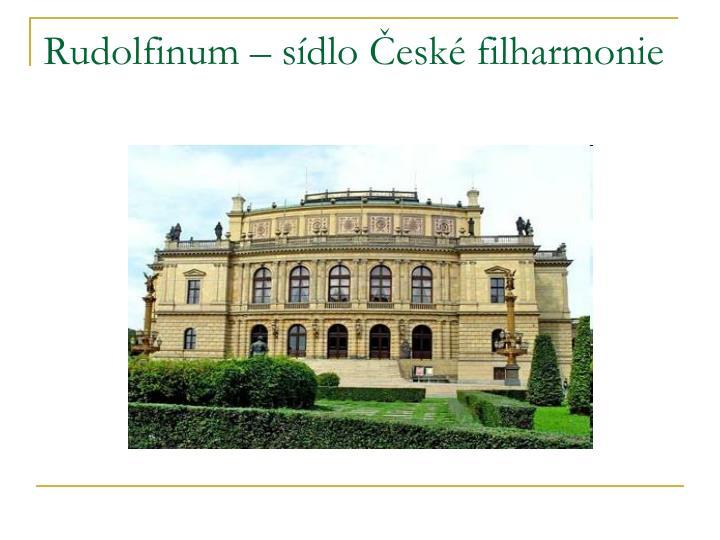 Rudolfinum – sídlo České filharmonie