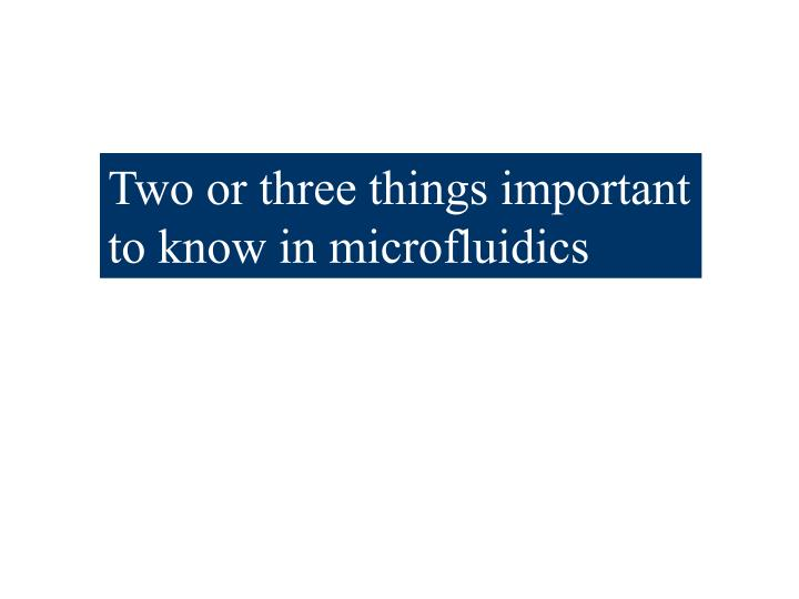 Two or three things important
