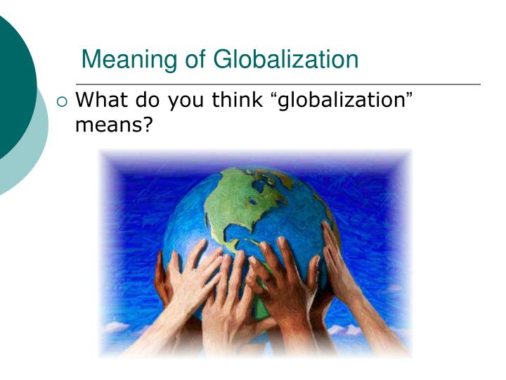 Meaning of Globalization