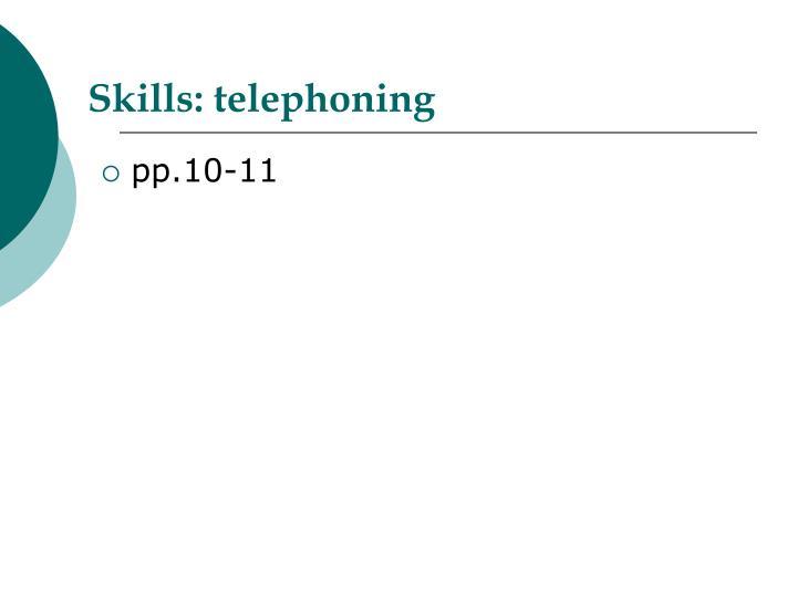 Skills: telephoning