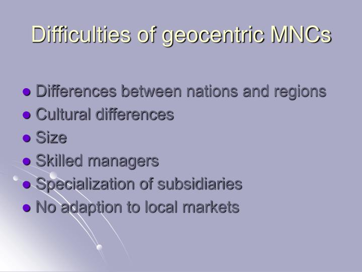 Difficulties of geocentric MNCs
