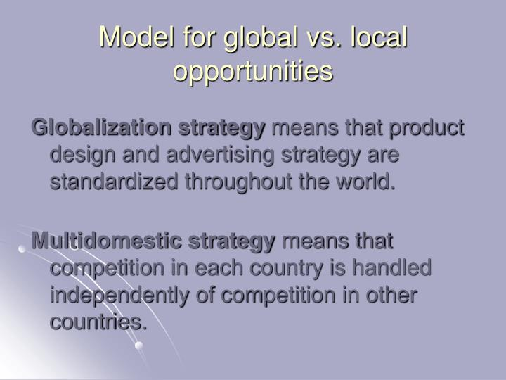 Model for global vs. local opportunities