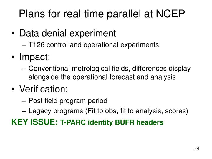 Plans for real time parallel at NCEP