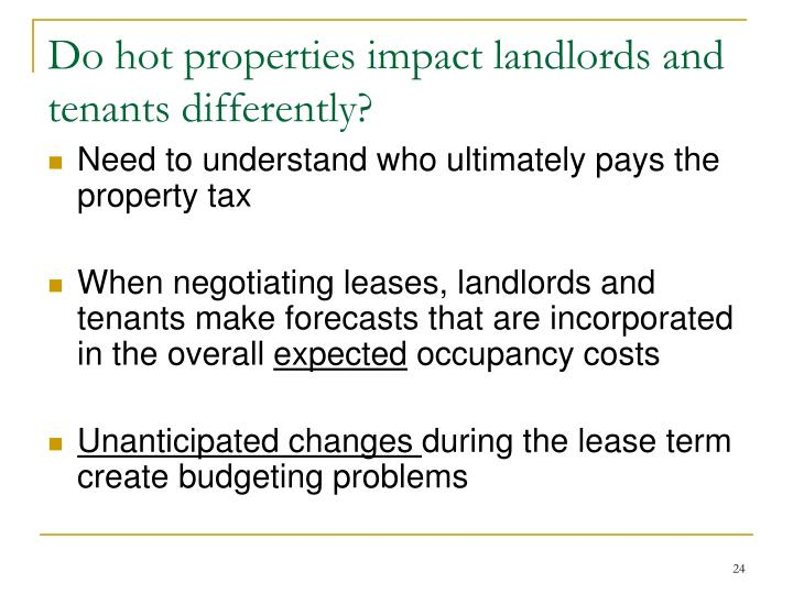 Do hot properties impact landlords and tenants differently?