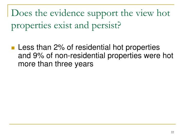 Does the evidence support the view hot properties exist and persist?