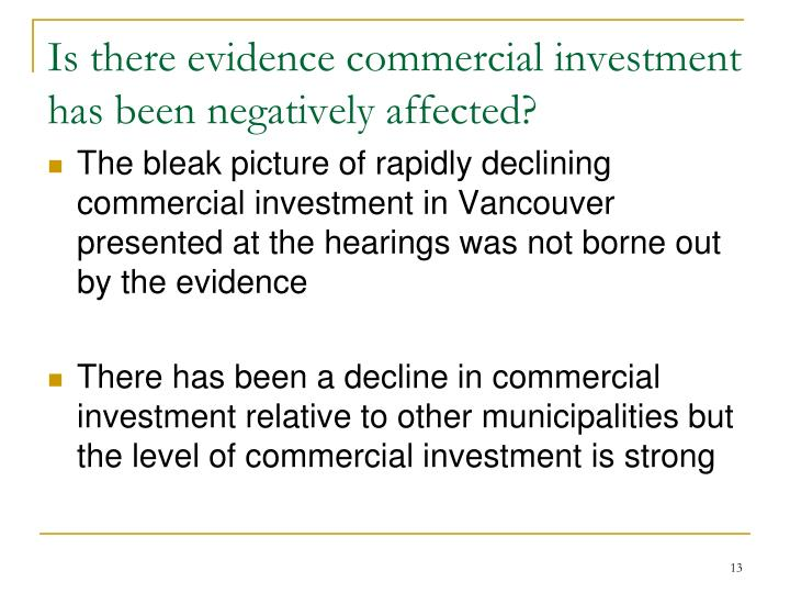 Is there evidence commercial investment has been negatively affected?