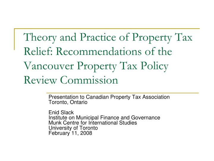 Theory and Practice of Property Tax Relief: Recommendations of the Vancouver Property Tax Policy Review Commission