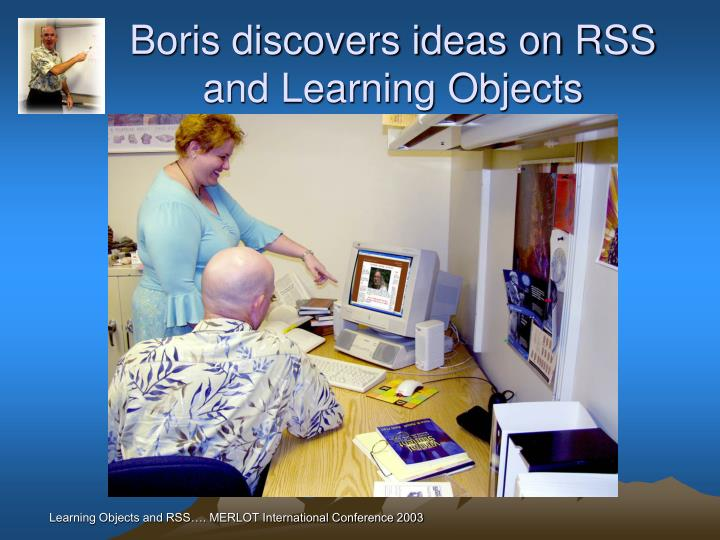 Boris discovers ideas on RSS and Learning Objects