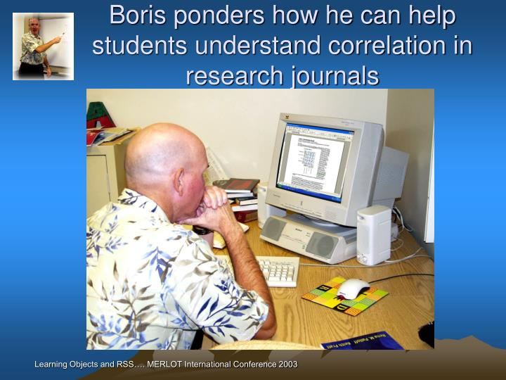 Boris ponders how he can help students understand correlation in research journals