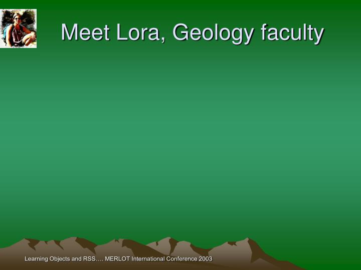 Meet Lora, Geology faculty