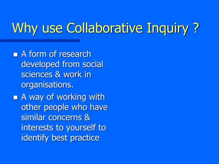 Why use Collaborative Inquiry ?