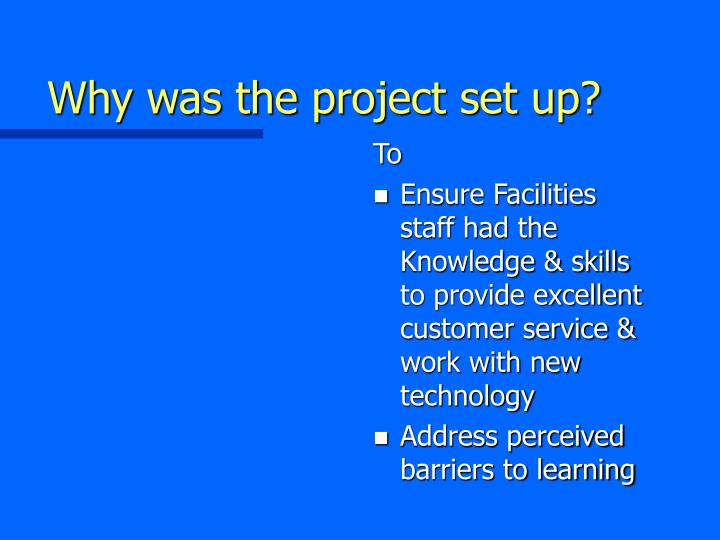 Why was the project set up?