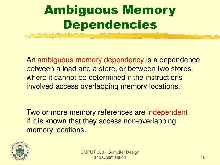 Ambiguous Memory Dependencies