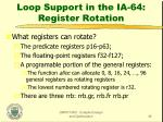 loop support in the ia 64 register rotation1