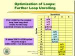 optimization of loops further loop unrolling1