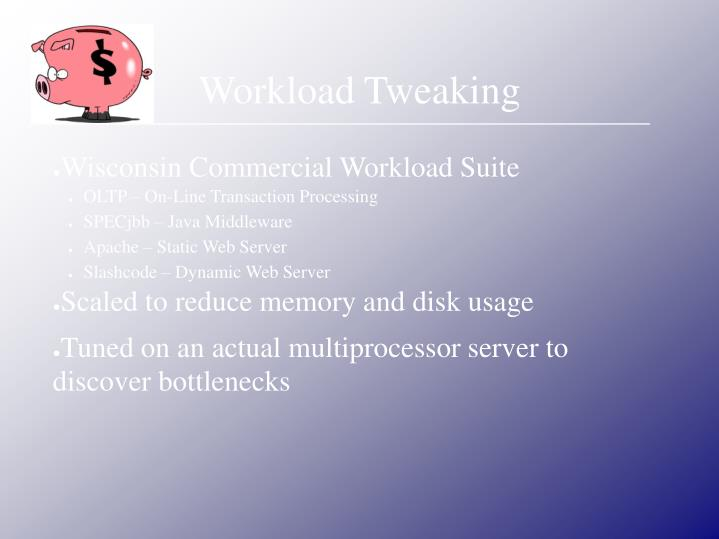 Workload tweaking