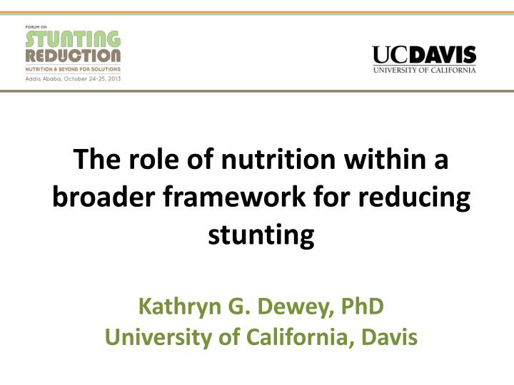 The role of nutrition within a broader framework for reducing stunting