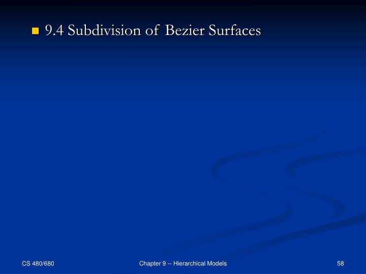 9.4 Subdivision of Bezier Surfaces