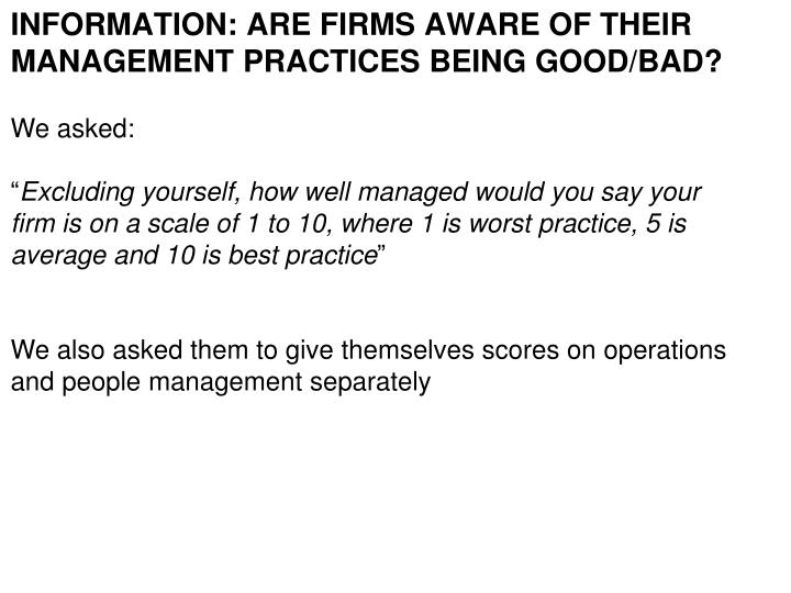 INFORMATION: Are firms aware of their management practices being good/bad?