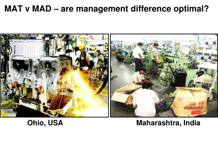 MAT v MAD – are management difference optimal?