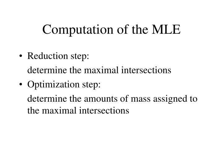 Computation of the MLE