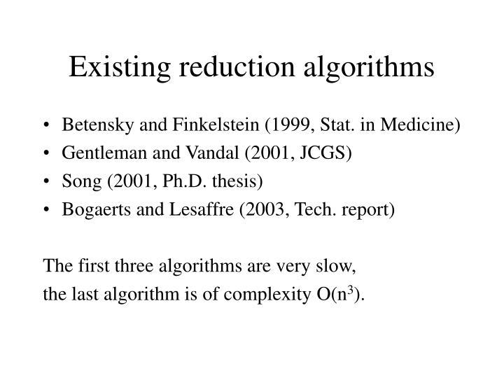 Existing reduction algorithms