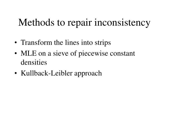 Methods to repair inconsistency