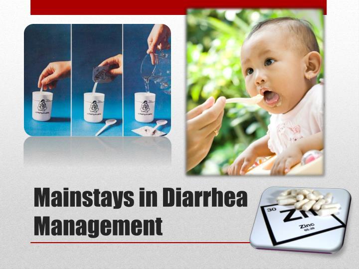 Mainstays in Diarrhea Management