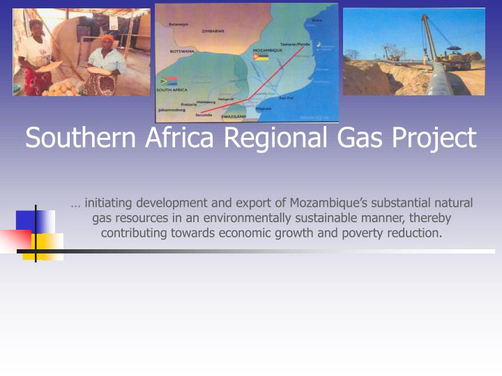 … initiating development and export of Mozambique's substantial natural gas resources in an envi...