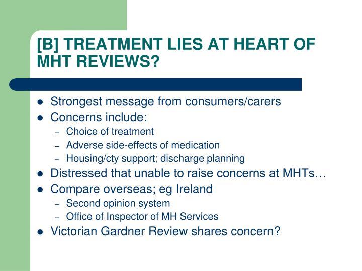 [B] TREATMENT LIES AT HEART OF  MHT REVIEWS?