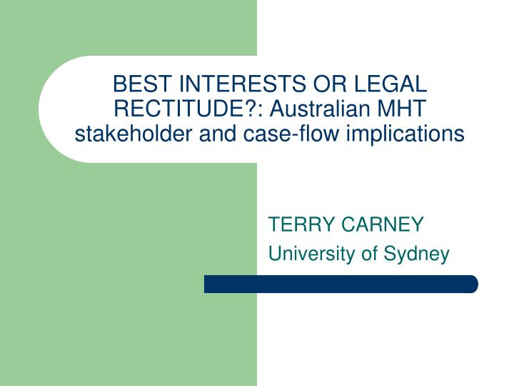 best interests or legal rectitude australian mht stakeholder and case flow implications