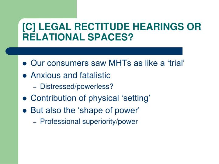 [C] LEGAL RECTITUDE HEARINGS OR RELATIONAL SPACES?
