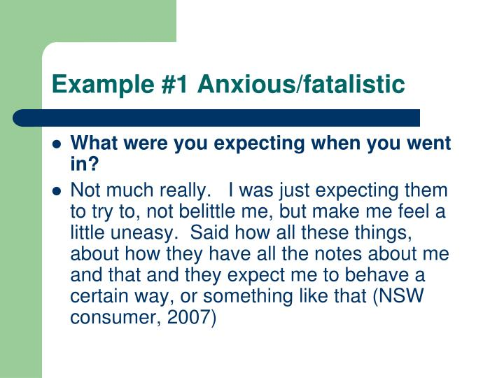 Example #1 Anxious/fatalistic