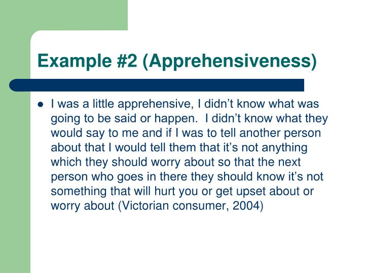 Example #2 (Apprehensiveness)